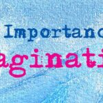 Imagination is More than Child's Play