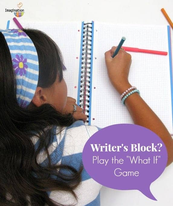 Play the What If game if you have writer's block