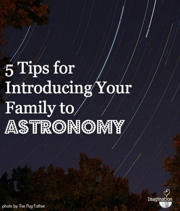 5 tips for introducing your family to astronomy
