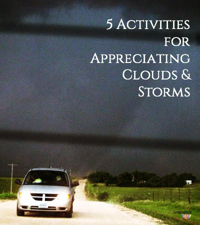 5 Activities for Appreciating Clouds & Storms