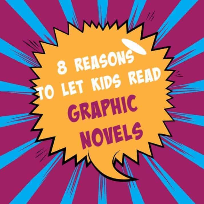 8 Reasons to Let Kids Read Graphic Novels