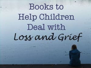 Books to Help 300x225 Books to Help Children Deal with Loss and Grief