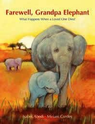 Farewell Grandpa Elephant Books to Help Children Deal with Loss and Grief