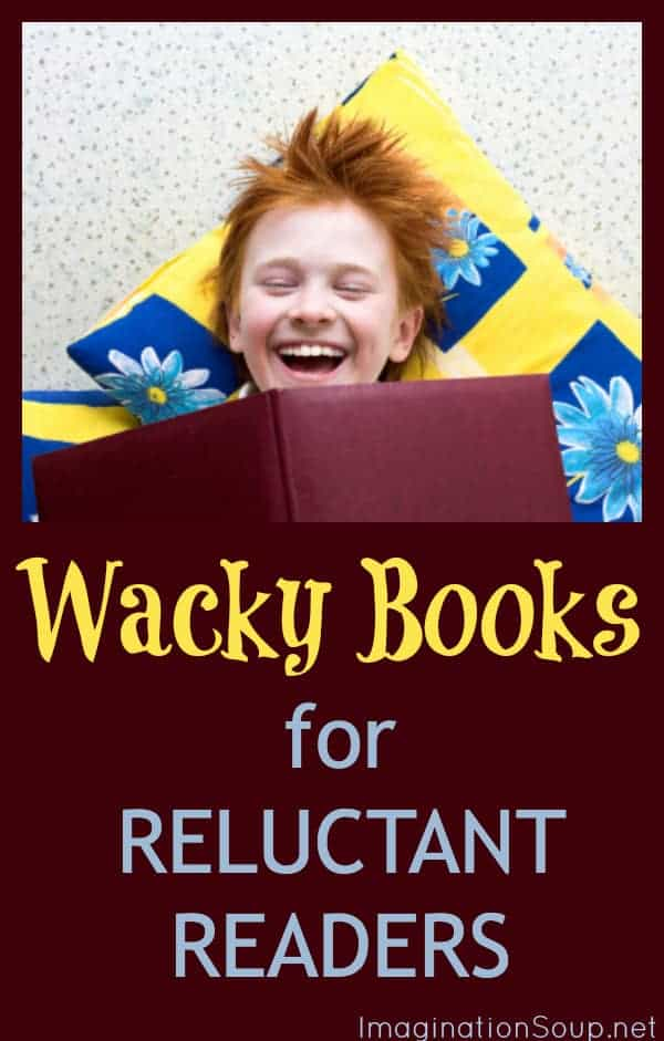 Wacky (Silly) Books for Reluctant Readers
