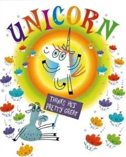 Unicorn Thinks He's Pretty Great The Funniest Picture Books for Kids