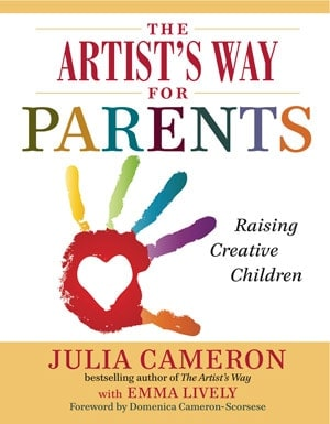 The Artist's Way for Parents Raising Creative Children
