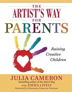 The Artist's Way for Parents Raising Creative Children