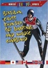 Biathlon, Cross-Country, Ski Jumping, and Nordic Combined by Kylie Burns
