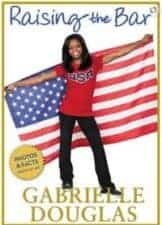 Raising the Bar by Gabrielle Douglas