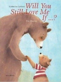 Will You Still Love Me If . . . by Eve Tharlet
