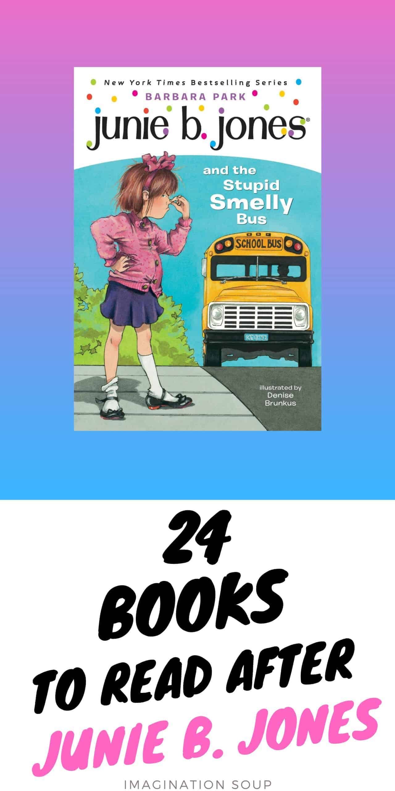 good books for kids who like Junie B. Jones