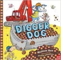 Digger Dog Dog Books That Kids Love