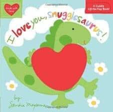 I Love You Snugglesaurus board book