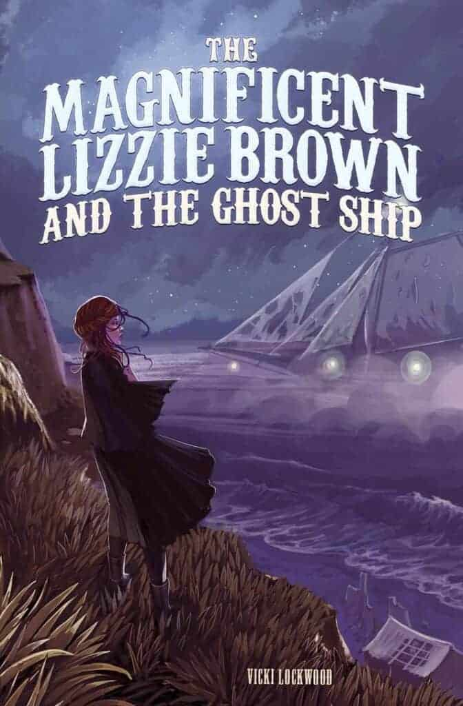 Magnificent Lizzie Brown Ghost Ship Recommended books for 10 year olds