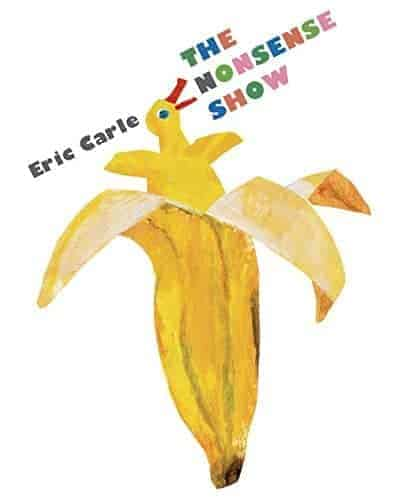 The Nonsense Show by Eric Carle The Funniest Picture Books for Kids