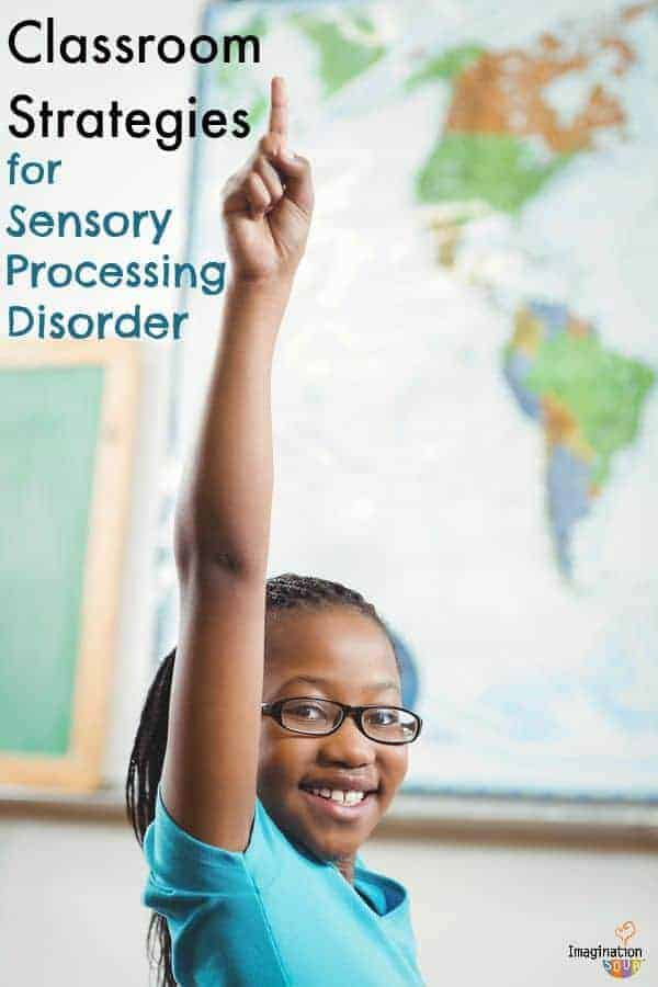 classroom strategies for sensory processing disorder