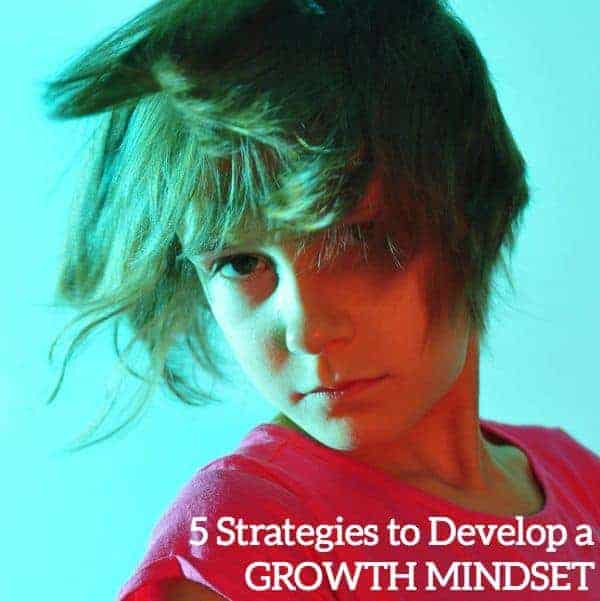 5 parenting strategies to develop a growth mindset