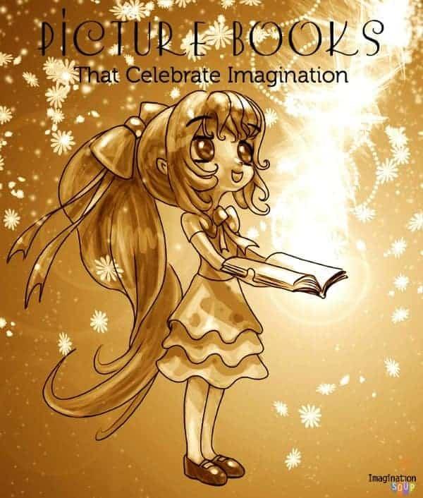 picture books that celebrate a child's imagination