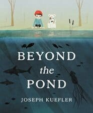 Beyond the Pond Children's Picture Books Winter 2015