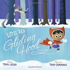 Little Red Gliding Hood 25 Favorite Children's Books About Winter