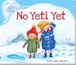 No Yeti Yet by Mary Ann Fraser