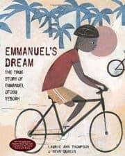 Nonfiction Biography Picture Books Emmanuel's Dream- The True Story of Emmanuel Ofosu Yeboah