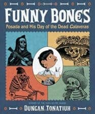 Nonfiction Biography Picture Books Funny Bones- Posada and His Day of the Dead Calaveras