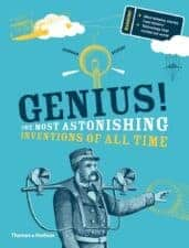 Nonfiction Books for teens Genius! The Most Astonishing Inventions of All Time Nonfiction Books for Kids