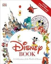 Books for 10 year olds The Disney Book- A Celebration of the World of Disney Nonfiction Books for Kids