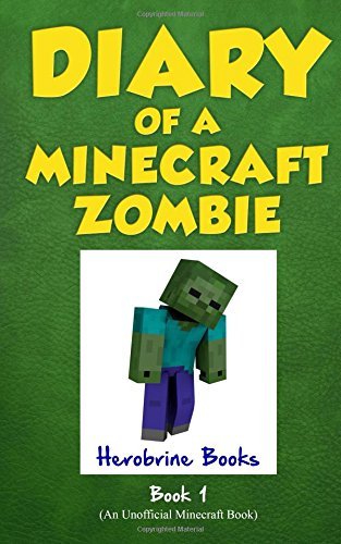 Diary of a Minecraft Zombie Recommended Zombie Chapter Books (For Kids and Teens)