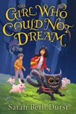 The GIrl Who Could Not Dream Chapter Books for 10 Year Olds