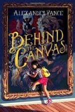 Behind the Canvas magical middle grade books for kids
