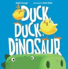 Duck Duck Dinosaur 13 New Picture Books About Friendship 2016