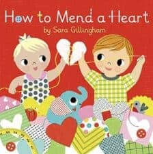 How to Mend a Heart Valentine's Day Picture Books 2016
