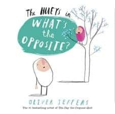 Huey's What's the Opposite? 13 New Picture Books About Friendship 2016