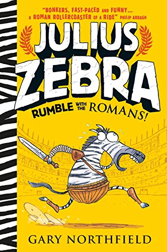 Julius Zebra Rumble with the Romans! Middle Grade Chapter Book Reviews and Recommendations