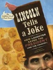 Lincoln Tells a Joke Exceptional Nonfiction Books for 9 year olds