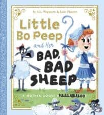 Little Bo Peep and Her Bad, Bad Sheep a Mother Goose Hullabaloo Hilarious Picture Books
