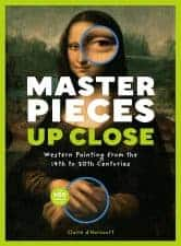 Masterpieces Up Close Exceptional Nonfiction Books for Kids