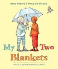 My Two Blankets 13 New Picture Books About Friendship 2016