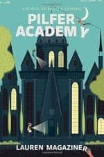 Pilfer Academy Good Middle Grade Adventure Chapter Book Reviews and Recommendations