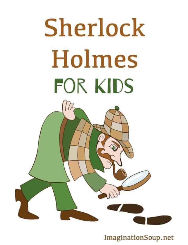 sherlock holmes for kids imagination soup