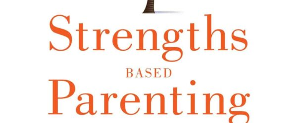 Strengths Based Parenting From Gallup