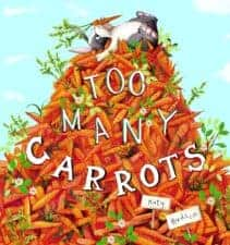 Too Many Carrots 13 New Picture Books About Friendship 2016