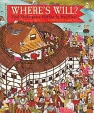 Where's Will? Find Shakespeare Hidden In His Plays Exceptional Nonfiction Books for Kids