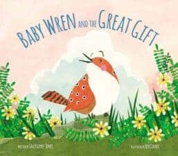 Baby Wren and the Great Gift Nature Celebration With Earth Day Books