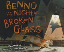 Benno and the NIght of Broken Glass Children's Picture Books About The Holocaust and World War II