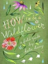 How to Be a Wildflower Nature Celebration With Earth Day Books