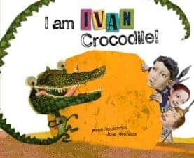 I Am Ivan Crocodile Children's Books That Teach Empathy: Physical Disabilities
