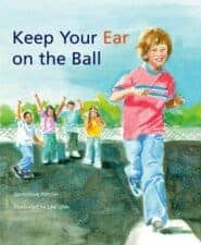 Keep Your Ear on the Ball Children's Books That Teach Empathy: Physical Disabilities